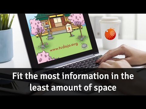 Fit the most information in the least amount of space [TC Dojo Open Session]