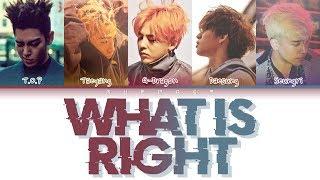 BIGBANG (빅뱅) - WHAT IS RIGHT (Color Coded Lyrics Eng/Rom/Han)