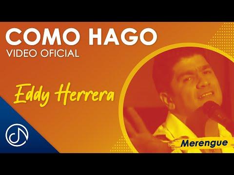 Como Hago – Eddy Herrera