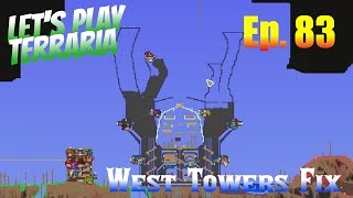 Let's Play Terraria 1.3 (S2) Ep. 83 - Fixing The West Towers