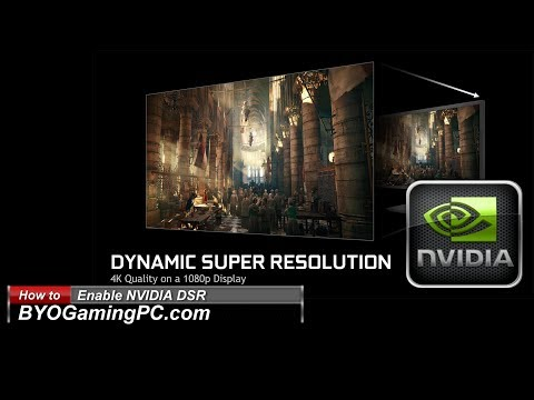 How to Enable NVIDIA DSR (Dynamic Super Resolution) for GeForce GTX Graphics Cards