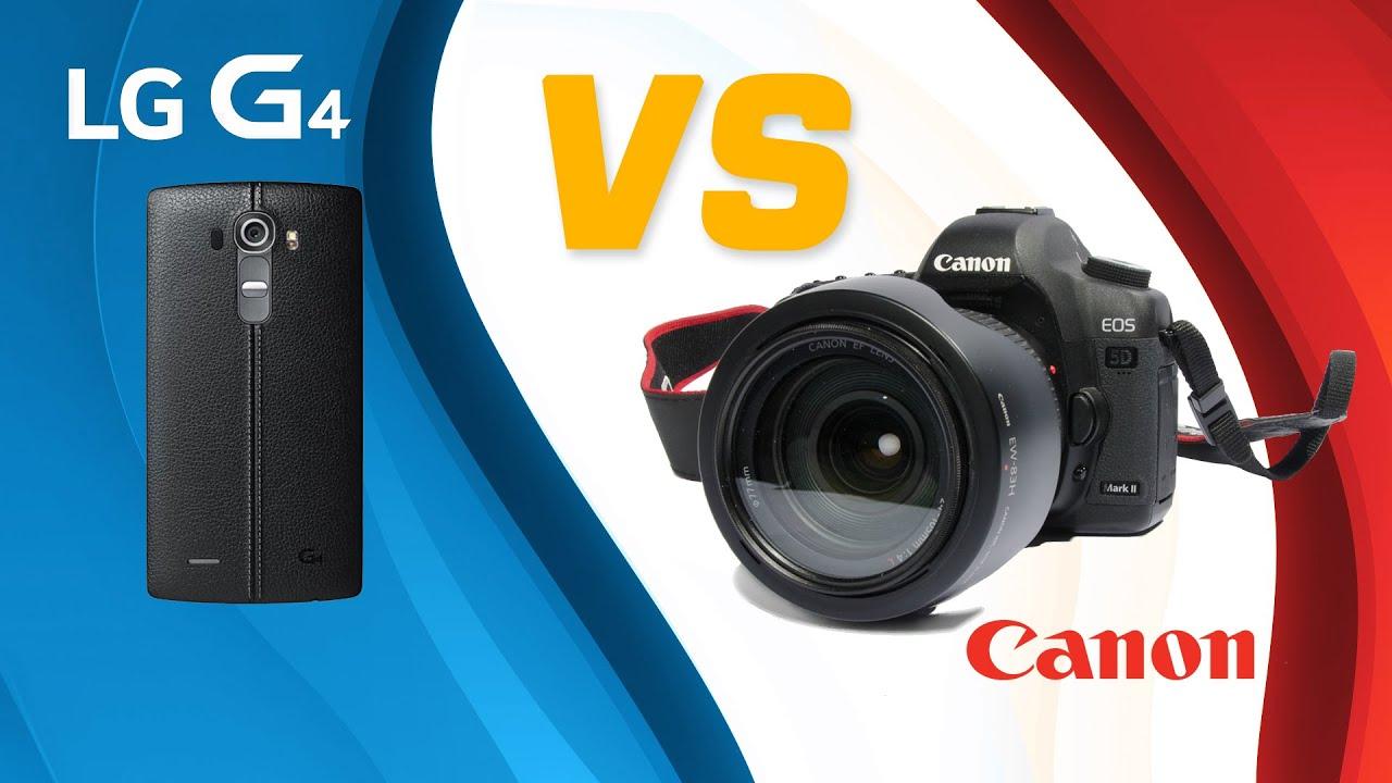 LG G4 Camera VS $4000 Canon DSLR - YouTube