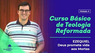 EZEQUIEL - DEUS PROMETE VIDA AOS MORTOS - 05/08/2020
