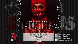 Musical Medz - Murda (Official Audio 2020)