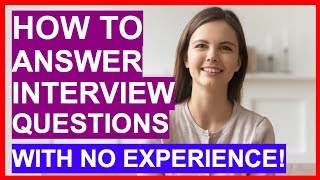 Download lagu How To Answer Interview Questions With NO EXPERIENCE! (PASS Your Interview)