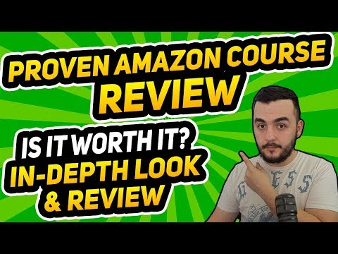 Proven Amazon Course Review for 2018 - Is it worth it?