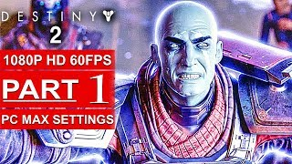 DESTINY 2 PC Gameplay Walkthrough Part 1 BETA Campaign [1080p HD 60FPS MAX SETTINGS] - No Commentary