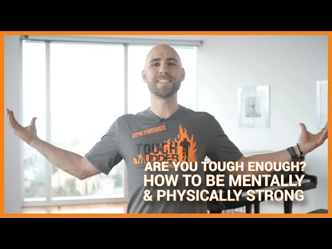 Are You TOUGH Enough?How To Be Mentally & Physically Strong