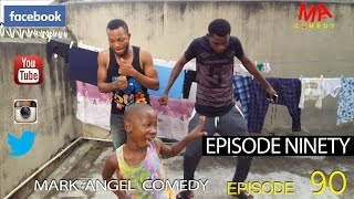 EPISODE NINETY (Mark Angel Comedy) (Episode 90)
