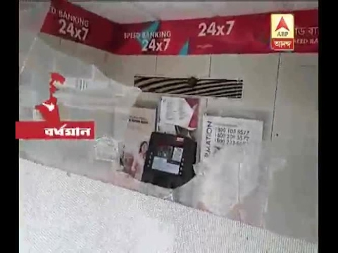 Ransack in a ATM at Pandabeswar