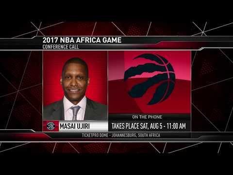 NBA Africa Game 2017: Masai Ujiri - August 3, 2017