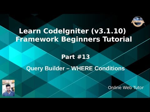 Learn CodeIgniter (v3.1.10) Framework Beginners Tutorial #13 - Query Builder - Where Conditions thumbnail