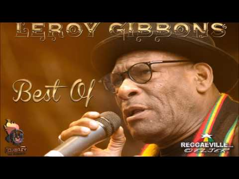 Leroy Gibbons Best of Greatest Hits Mix By Djeasy