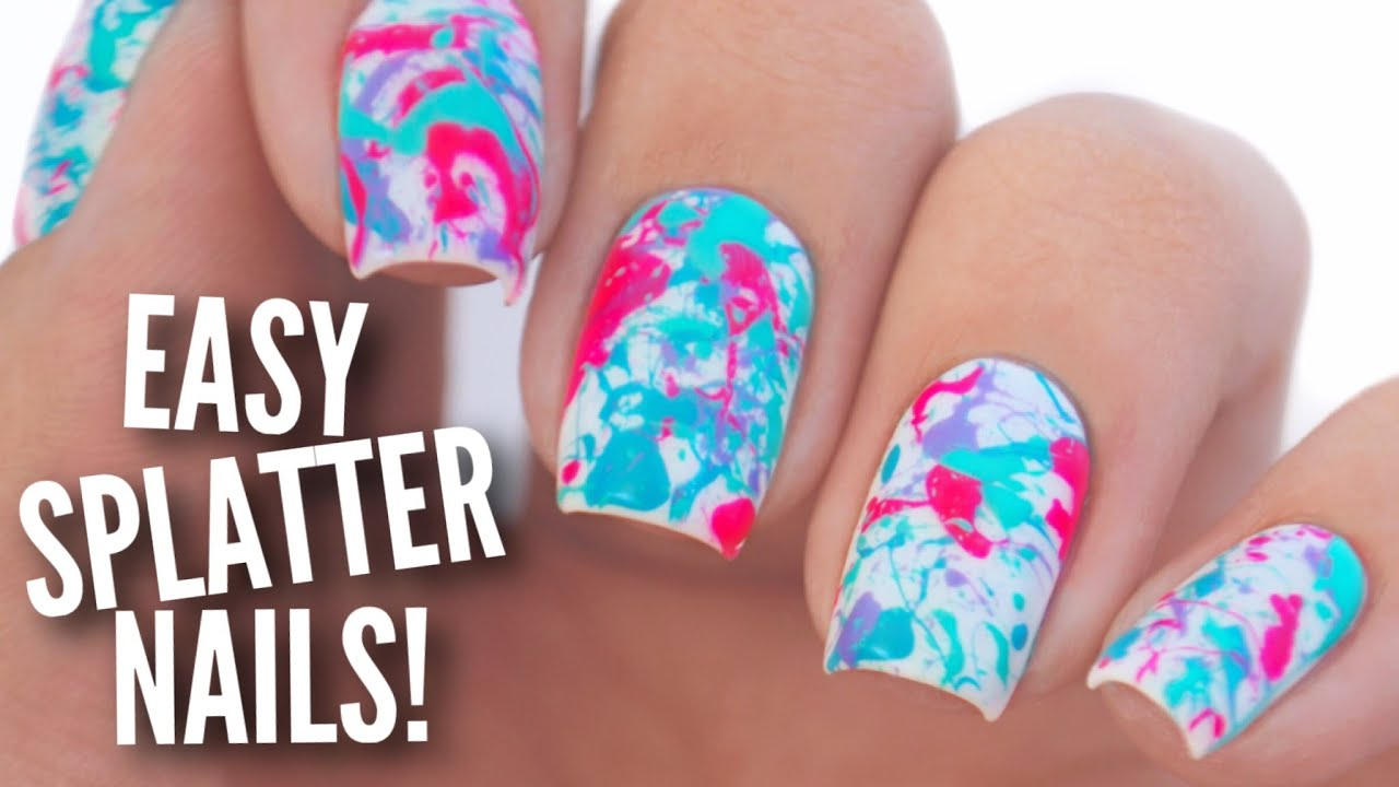 Easy Paint Splatter Nail Art Tutorial Youtube