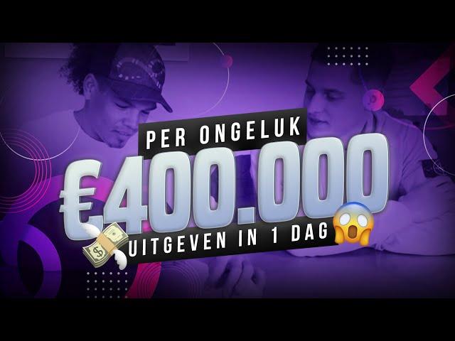 €400.000,- PERONGELUK uitgegeven in 1 dag... #1