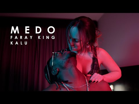 faray-king-ft.-kalu---medo-(official-music-video)