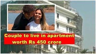 Isha Ambani and Anand Piramal to move into an apartment worth Rs 450 cr