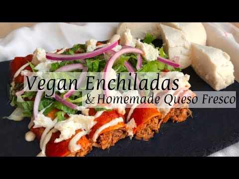 "VEGAN RED ENCHILADAS | Homemade Queso Fresco | Jackfruit ""Chicken"" Style 