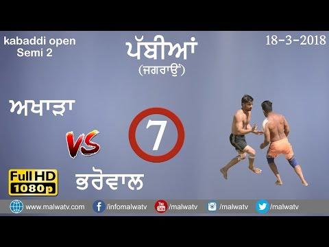 AKHARA vs BHAROWAL  Open SEMI 2 🔴 ਪੱਬੀਆਂ PABBIAN Jagraon KABADDI TOURNAMENT - 2018 🔴 72 KGS Part 7