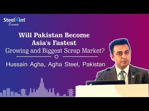 Will Pakistan Become Asia's Fastest Growing and Biggest Scrap Market? By Mr. Hussain Agha