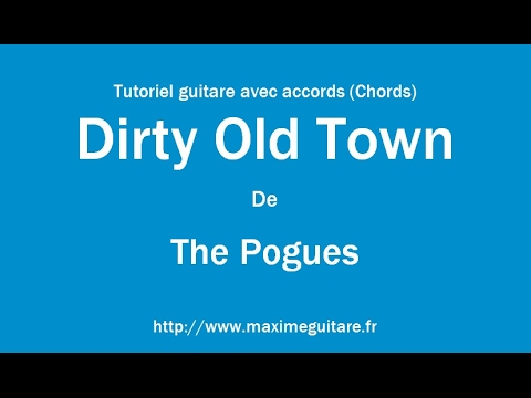 Dirty Old Town The Pogues Tutoriel Guitare Avec Accords Chords