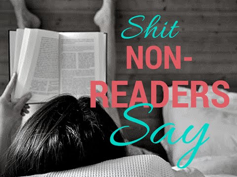 Shit Non-Readers Say