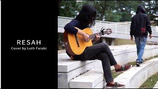 Payung Teduh - Resah | Guitar Cover by Luth Farabi
