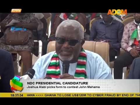 NDC Presidential Candidature; Joshua Alabi picks form to contest John  Mahama (4-12-18)