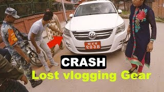LOST VLOGGING GEARS & CRASH |KATHMANDU|