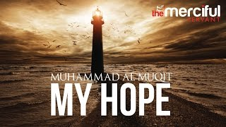 vuclip My Hope (Allah) Nasheed By Muhammad al Muqit