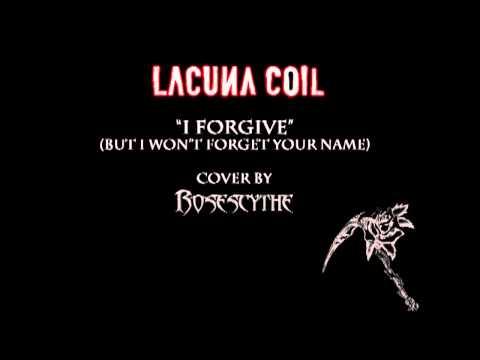 "Lacuna Coil ""I Forgive"" (But I Won't Forget Your Name) (Instrumental cover by RoseScythe)"