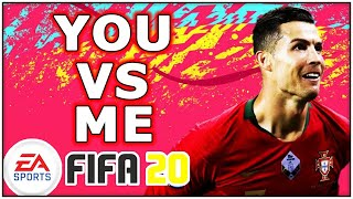 Fifa 20 - You vs. Me! Come Play Some Fifa Online Matches!