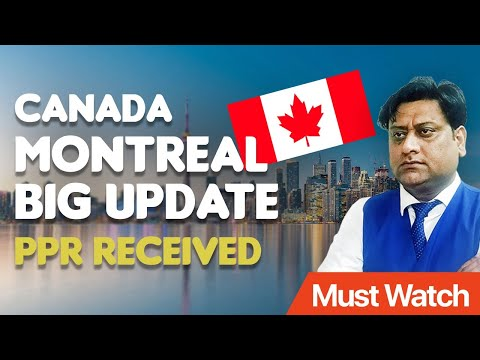 Montreal PPR Received | Canada Visa update | Quebec update | travel information | PPR Started