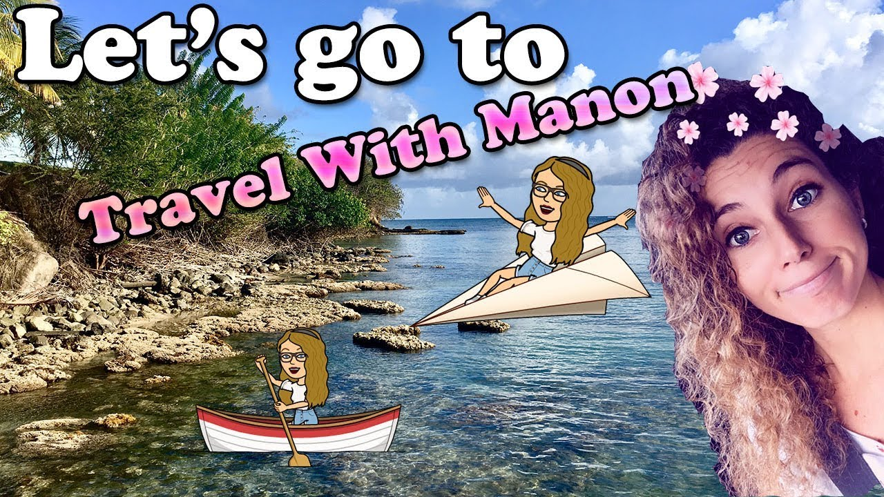 Let's go to Travel With Manon, Martinique, Voyages et Aventures