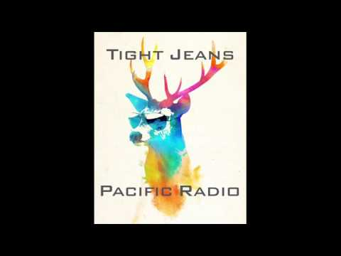 Tight Jeans - Pacific Radio