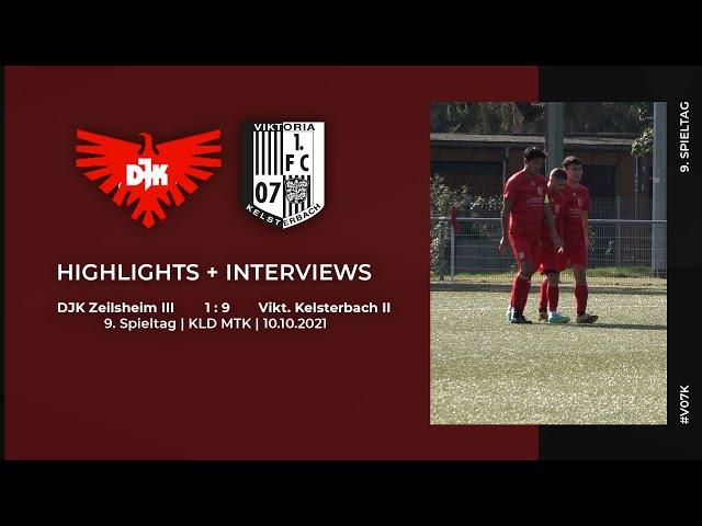 DJK Zeilsheim III - Viktoria Kelsterbach II   9. Spieltag   Highlights + Interviews   10.10.2021