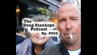 Doug Stanhope Podcast Ep. #306 - What's in Doug's Ditch Bag?
