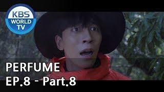 PERFUME I 퍼퓸 EP.8 - Part.8 [EN…