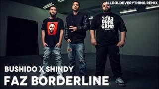 Bushido x Shindy   FAZ Borderline