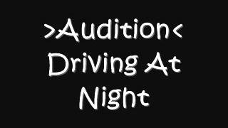 Audition - Driving At Night