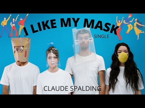 "Clip "" I Like My Mask ""  Claude Spalding. Top Playlists"