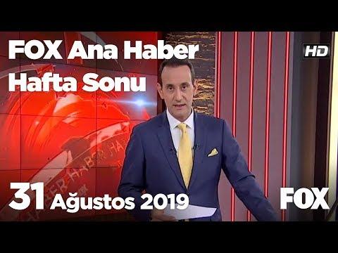 31 Ağustos 2019 FOX Ana Haber Hafta Sonu