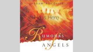 Graham Kendrick - He Is Here from Rumours of Angels