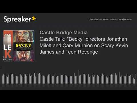 """Castle Talk: """"Becky"""" directors Jonathan Milott and Cary Murnion on Scary Kevin James and Teen Reveng"""