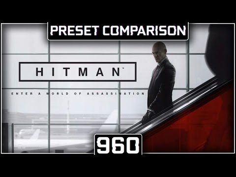 GTX 960 | FX-8320 Hitman 2016 (Preset Comparison) (DX11 vs DX12) (1080p60FPS)