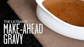 Ultimate Make Ahead Gravy