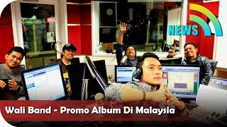 Nagaswara News - Perjalanan Promo Album Wali Band Malaysia dan Singapura - Part 2