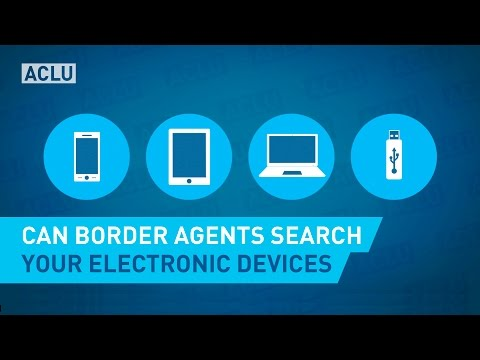 Can Border Agents Search Your Devics