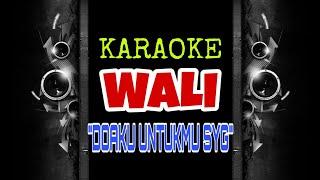 Wali - Doaku Untukmu Sayang (Karaoke Tanpa Vokal)
