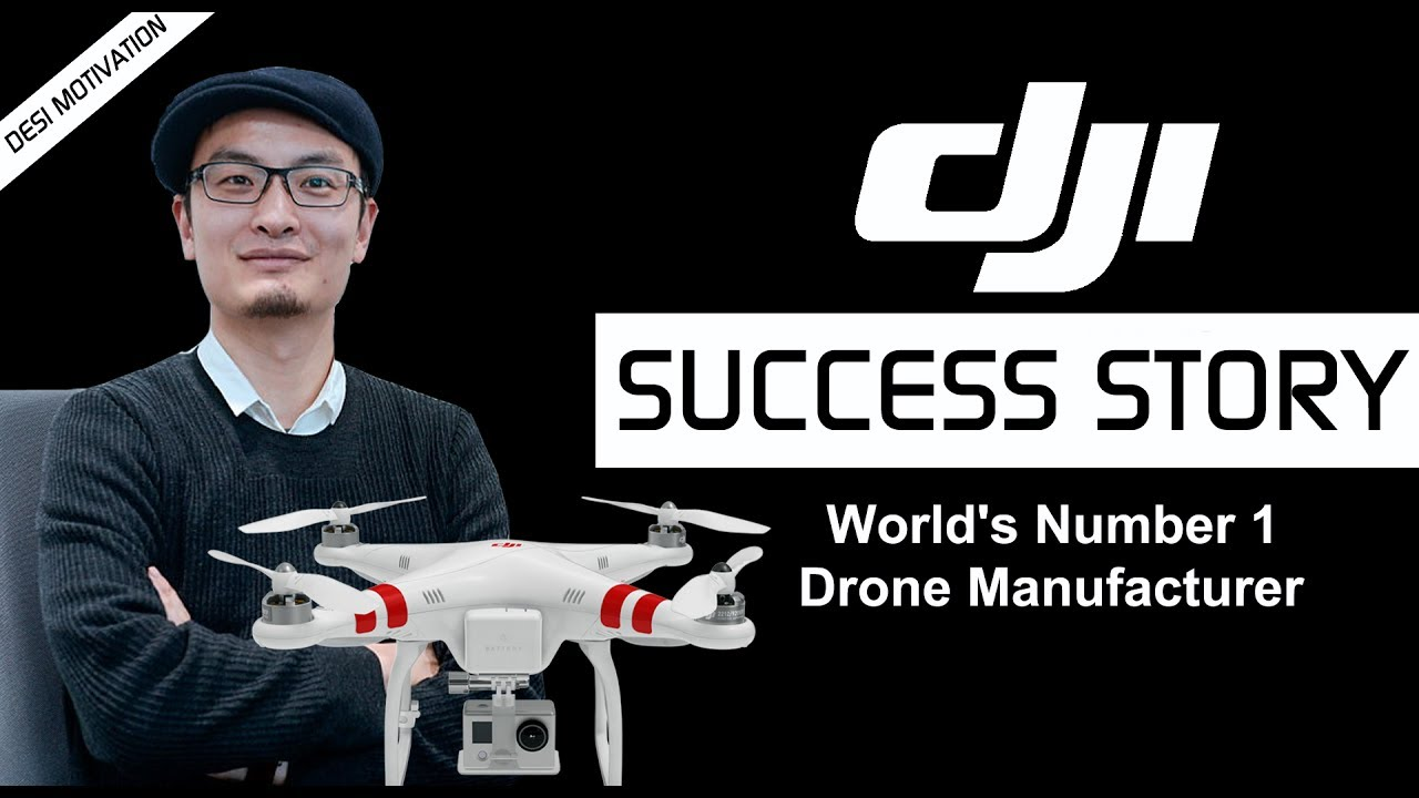 DJI Success Story - A Drone Manufacturer | Founder Frank Wang